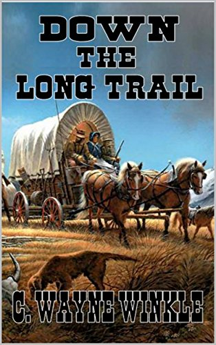 Down the Long Trail: A Western Adventure From The Author of
