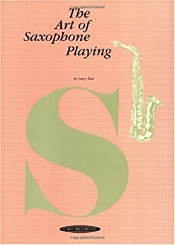 The Art of Saxophone Playing par [Teal, Larry]