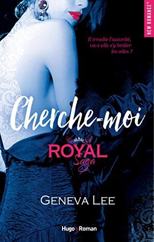 Royal Saga - tome 4 Cherche moi par [Lee, Geneva]