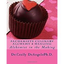 Alchemists Culinary Alchemy 4 Healing: Alchemist in the Making (original)