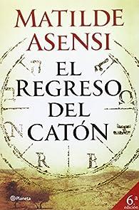 Pack Regreso Del Catón par Matilde Asensi