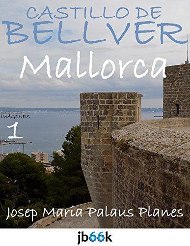Descargar Libro MALLORCA: CASTILLO DE BELLVER [1] de JOSEP MARIA PALAUS PLANES