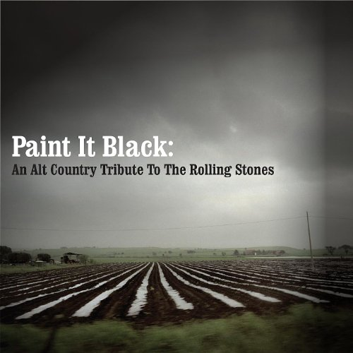 Paint It Black: An Alt Country Tribute To The Rolling Stones (Paint It Black-rolling Stones)
