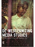 [(De-Westernizing Media Studies)] [Edited by James Curran ] published on (March, 2000)