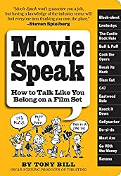 Movie Speak: How to Talk Like You Belong on a Film Set by Tony Bill (2009-06-02)