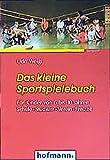 Das kleine Sportspielebuch: Für Kinder von 6 bis 10 Jahren. Schule. Studium. Verein. Freizeit