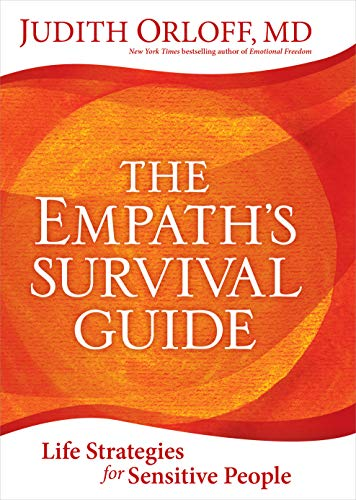 The Empath's Survival Guide: Life Strategies for Sensitive People (English Edition)