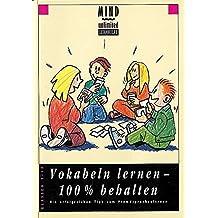 MIND unlimited: Vokabeln lernen - 100% behalten: Die erfolgreichen Tipps zum Fremdsprachenlernen für die Klassen 5 bis 10. Schülerbuch