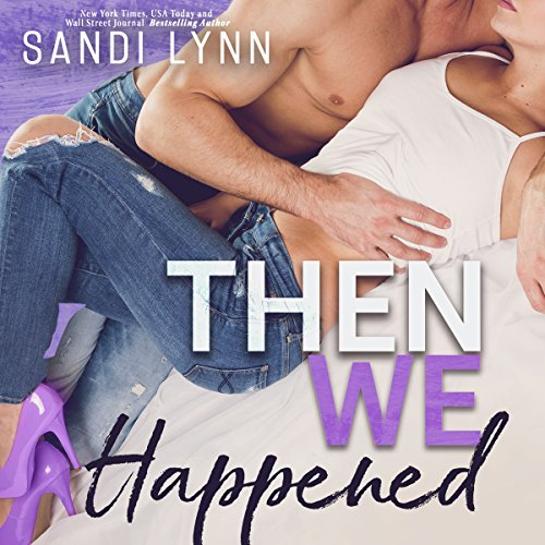 Then We Happened: Happened Series