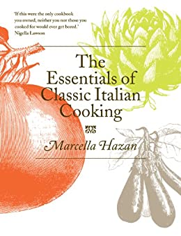 The Essentials of Classic Italian Cooking by [Hazan, Marcella]