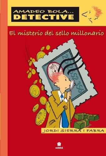 EL MISTERIO DEL SELLO MILLONARIO (AMADEO BOLA ... DETECTIVE) por Obra Colectiva Edebé