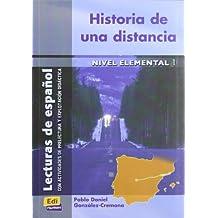 Historia de una distancia (Lecturas de español para jóvenes y adult)