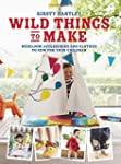 Wild Things to Make: More Heirloom Cl...