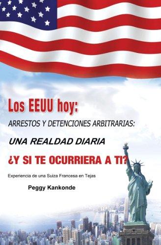Los EEUU hoy - Arrrestos y Detenciones Arbitrarias: Una Realdad Diaria por Peggy Kankonde