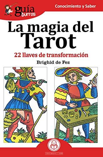 GuíaBurros La magia del Tarot: 22 llaves de transformación por Brighid de Fez