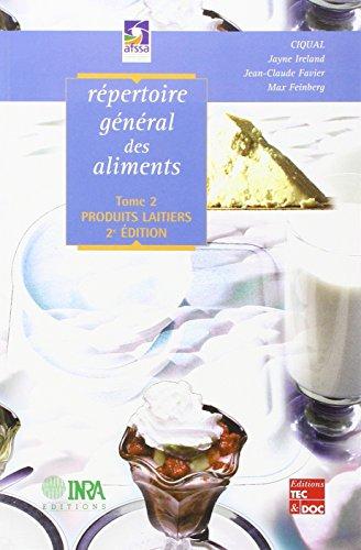 Répertoire général des aliments, tome 2 : Produits laitiers