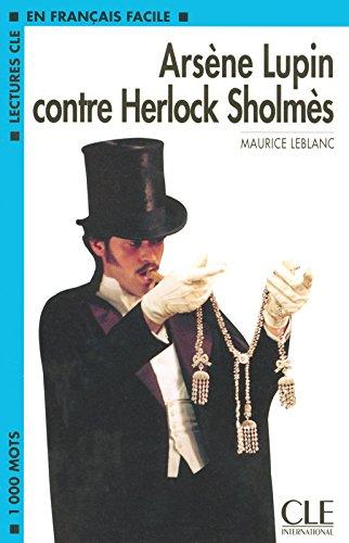 Arsène Lupin contre Sherlock Holmes - Niveau 2 - Lecture CLE en Français facile - Livre