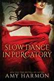 Image de Slow Dance in Purgatory (Purgatory Series Book 1) (English Edition)