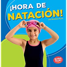 ¡hora de Natación! (Swimming Time!) (Bumba Books en Español: ¡Hora de deportes!/ Sports Time!)