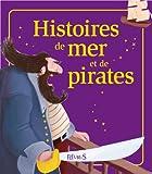 Histoires de mer et de pirates (52 histoires) (French Edition)
