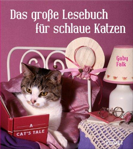 Das große Lesebuch für schlaue Katzen: Die schönsten Katzengeschichten, Katzenmärchen und Katzenverse
