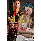 Slave To The Gladiator: Historical Kinky Roman Ancient World Warrior Romance Erotica (English Edition)