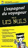 Espagnol du voyageur - Guide de conversation Pour les Nuls