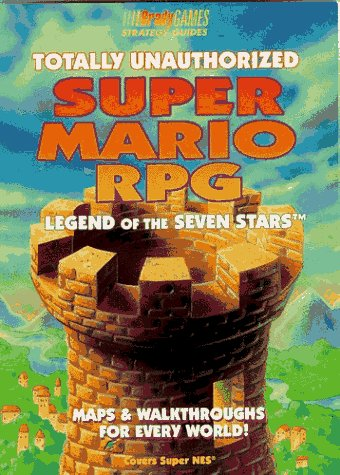 Totally Unauthorized Guide to Super Mario Rpg