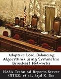 Adaptive Load-Balancing Algorithms Using Symmetric Broadcast Networks