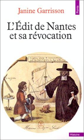 L'EDIT DE NANTES ET SA REVOCATION : Histoire d'une intolérance