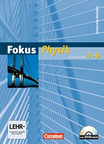 Fokus Physik - Gymnasium Schleswig-Holstein: 7.-9. Schuljahr - Schülerbuch mit DVD-ROM
