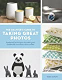 Crafter's Guide to Taking Great Photos: Fool-Proof Techniques to Make Your Handmade Creations Shine Online by Heidi Adnum (2011-12-21)