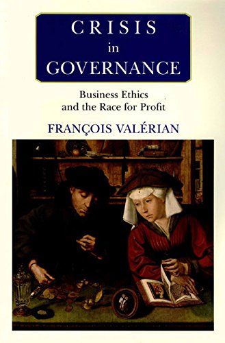 Crisis in Governance: Business Ethics and the Race for Profit