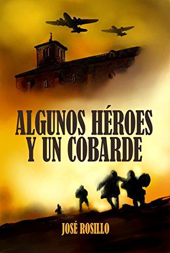 Algunos Heroes y un Cobarde: ¿Qué harías si la muerte te ofreciera la oportunidad de convertirte en un héroe? (La Estacion de los Olvidados nº 1)