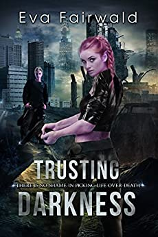 Trusting Darkness: there is no shame in picking life over death (English Edition) di [Fairwald, Eva]