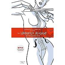 The Umbrella Academy 1 - Neue Edition: Weltuntergangs-Suite