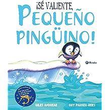 ¡Sé valiente, pequeño pingüino! (Castellano - A Partir De 3 Años - Álbumes - Otros Álbumes)