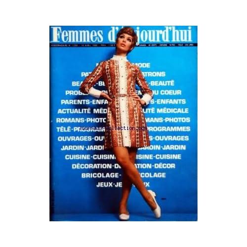 FEMMES D'AUJOURD'HUI [No 1260] du 16/04/1969 - MODE - PATRONS - BEAUTE - PARENTS - ENFANT - ROMANS-PHOTOS - OUVRAGES - JARDIN - CUISINE - DECORATION - BRICOLAGE