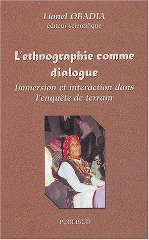 L'ethnographie comme dialogue : Immersion et interaction dans l'enquête de terrain