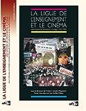 La Ligue de l'enseignement et le cinéma - Une histoire de l'éducation à l'image (1945-1989)