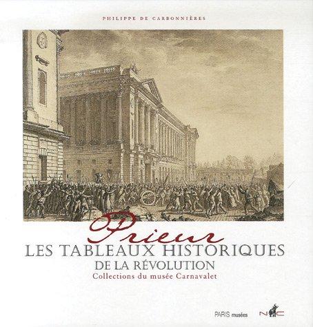 Prieur, les Tableaux historiques de la Révolution : Catalogue raisonné des dessins originaux