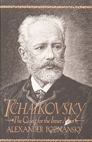 Tchaikovsky: The Quest for the Inner Man por Alexander Poznansky