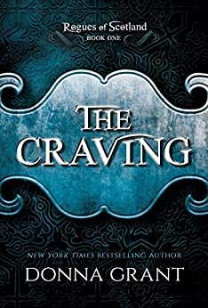 The Craving (Rogues of Scotland #1) by [Grant, Donna]