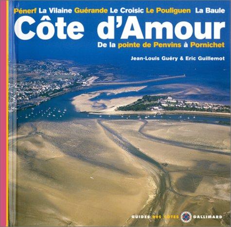 Côte d'amour : De la pointe de Penvins à Pornichet par Jean-Louis Guéry