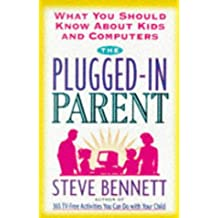 The Plugged-In Parent: What You Should Know About Kids and Computers