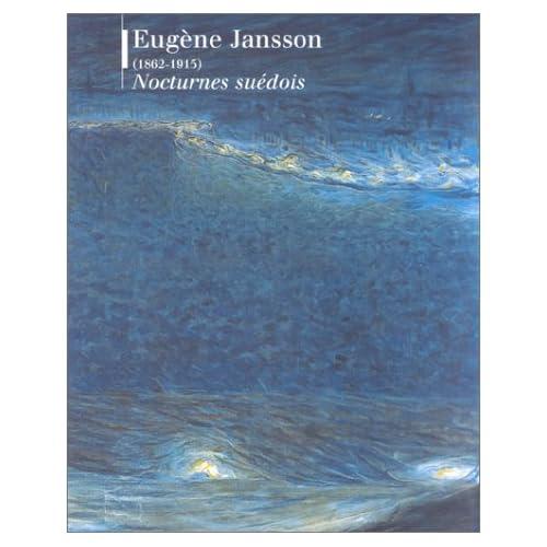 EUGENE JANSSON (1862-1915). Nocturnes suédois, exposition Paris, musée d'Orsay, 17 mai-22 août 1999