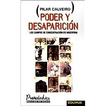 Poder y Desaparicion: Los Campos de Concentracion en Argentina