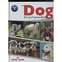 THE ROYAL CANIN DOG ENCYCLOPEDIA - TOME 1