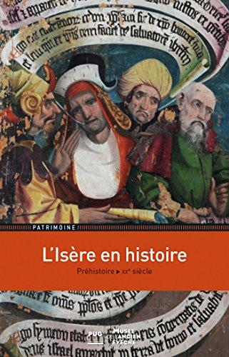 L'Isère en histoire : Préhistoire-XXe siècle