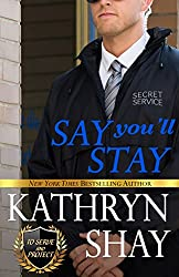 Say You'll Stay (To Serve and Protect Book 2)